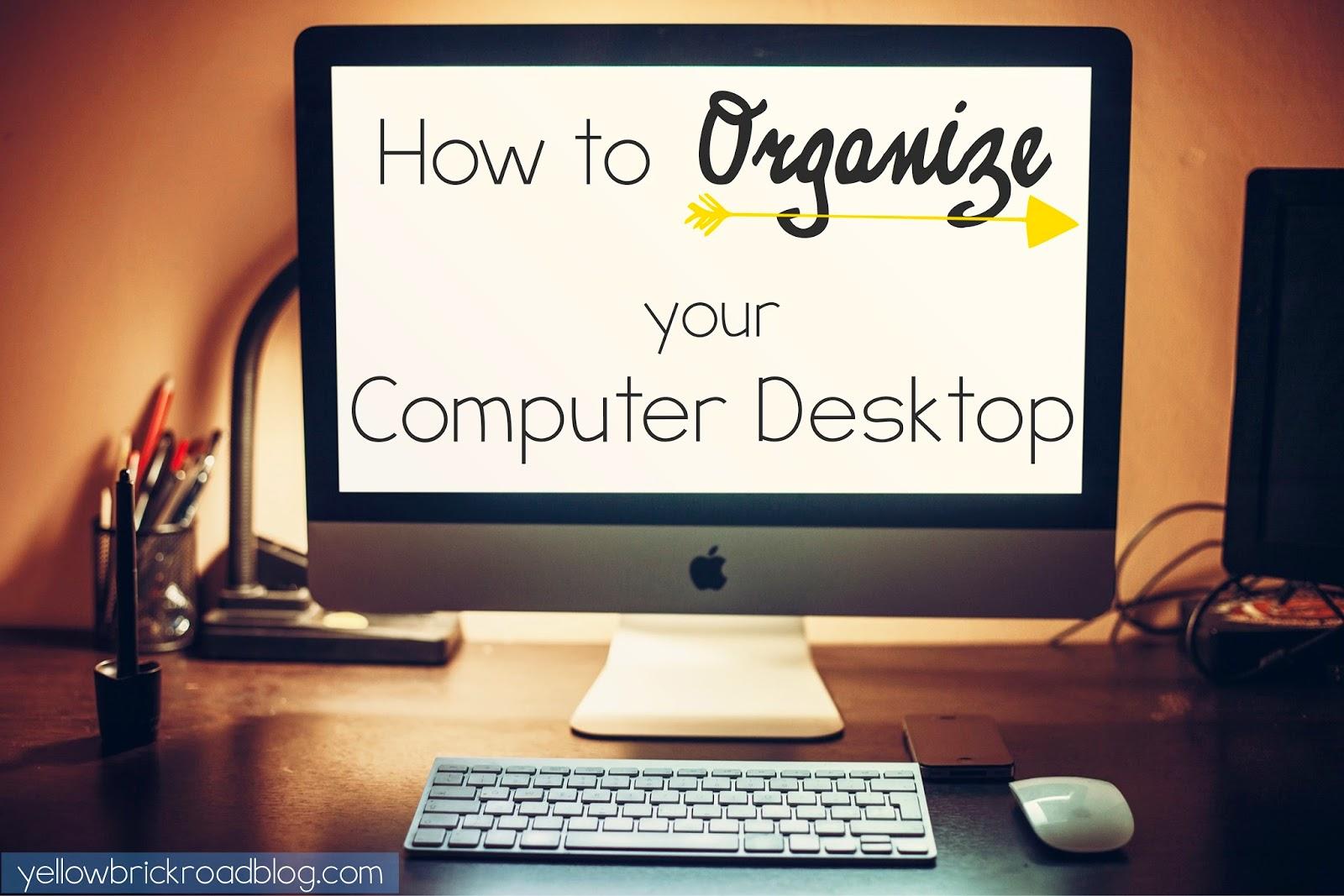 How to Organize Your Computer Desktop.