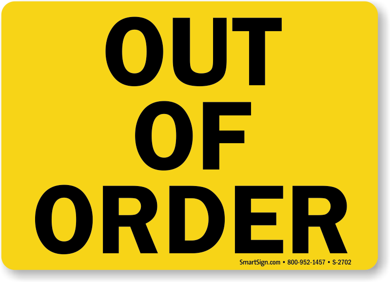 Out of Order Signs.