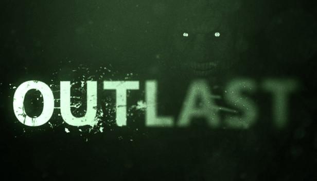 Outlast.