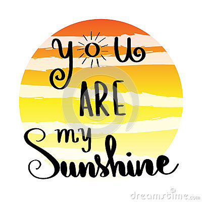 You Are My Sunshine Positive Message Stock Illustration.