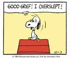 Overslept.