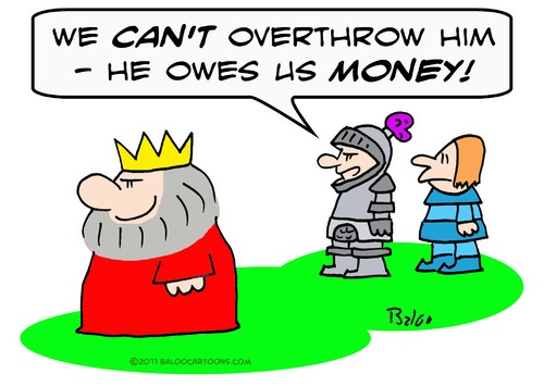 cant overthrow king owes money By rmay.