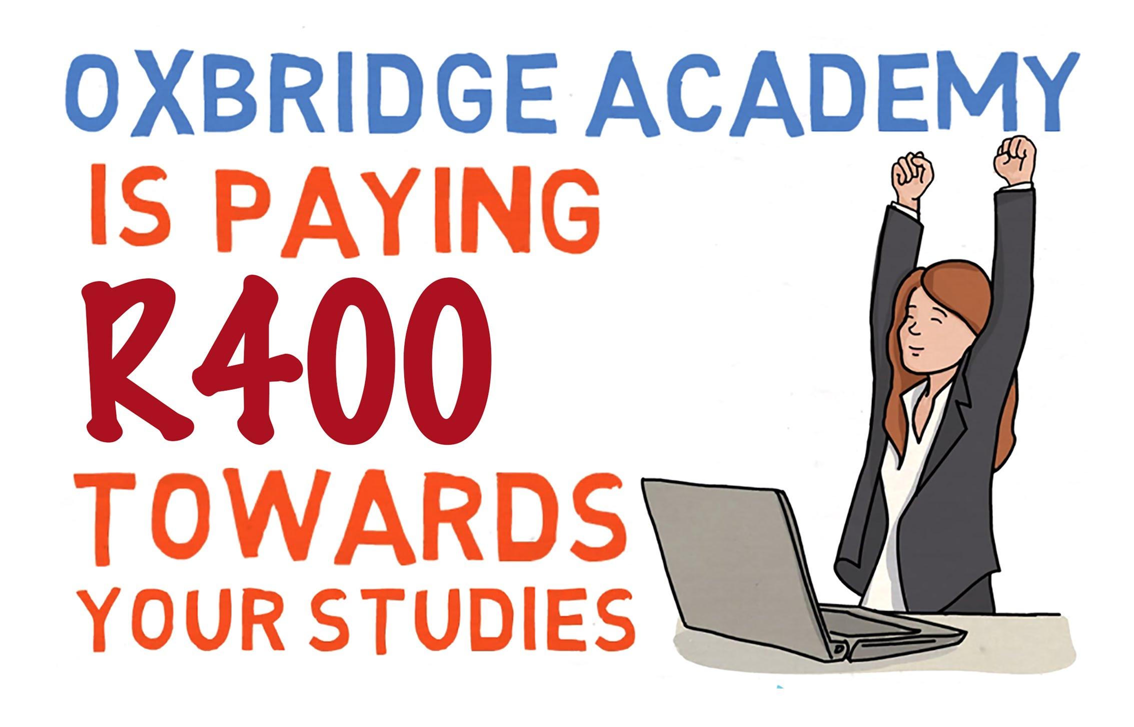 Get Your R400 Oxbridge Academy Voucher.