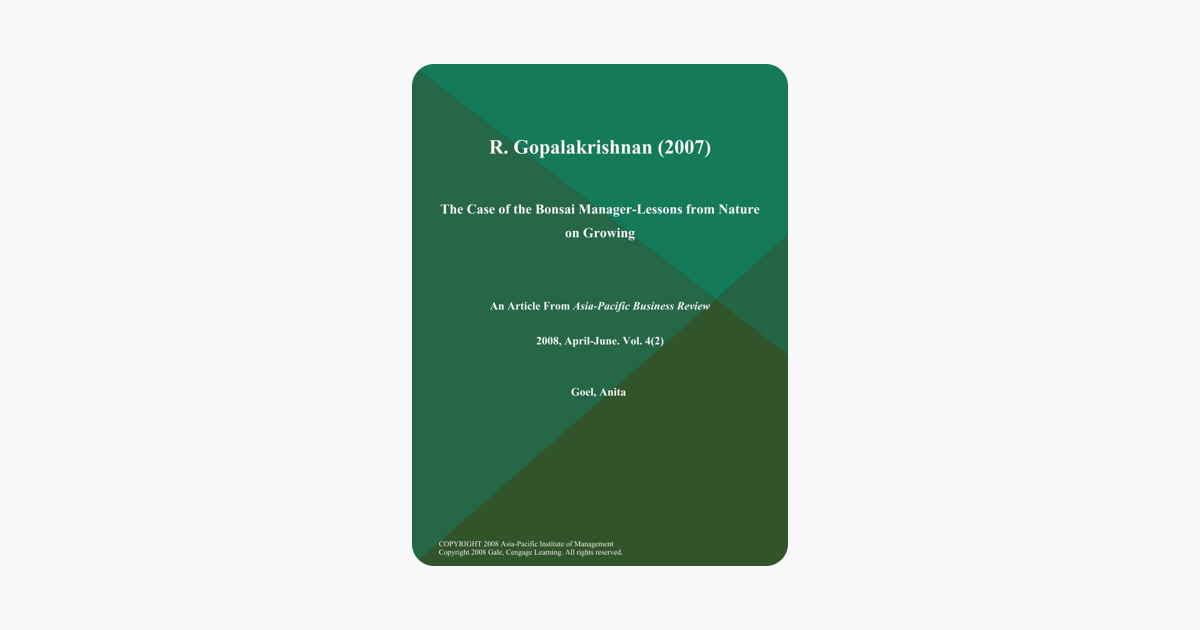 R. Gopalakrishnan (2007): the Case of the Bonsai Manager.