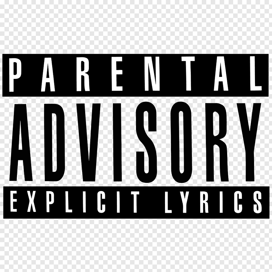 Parental explicit lyrics, Parental Advisory Explicit Lyrics.