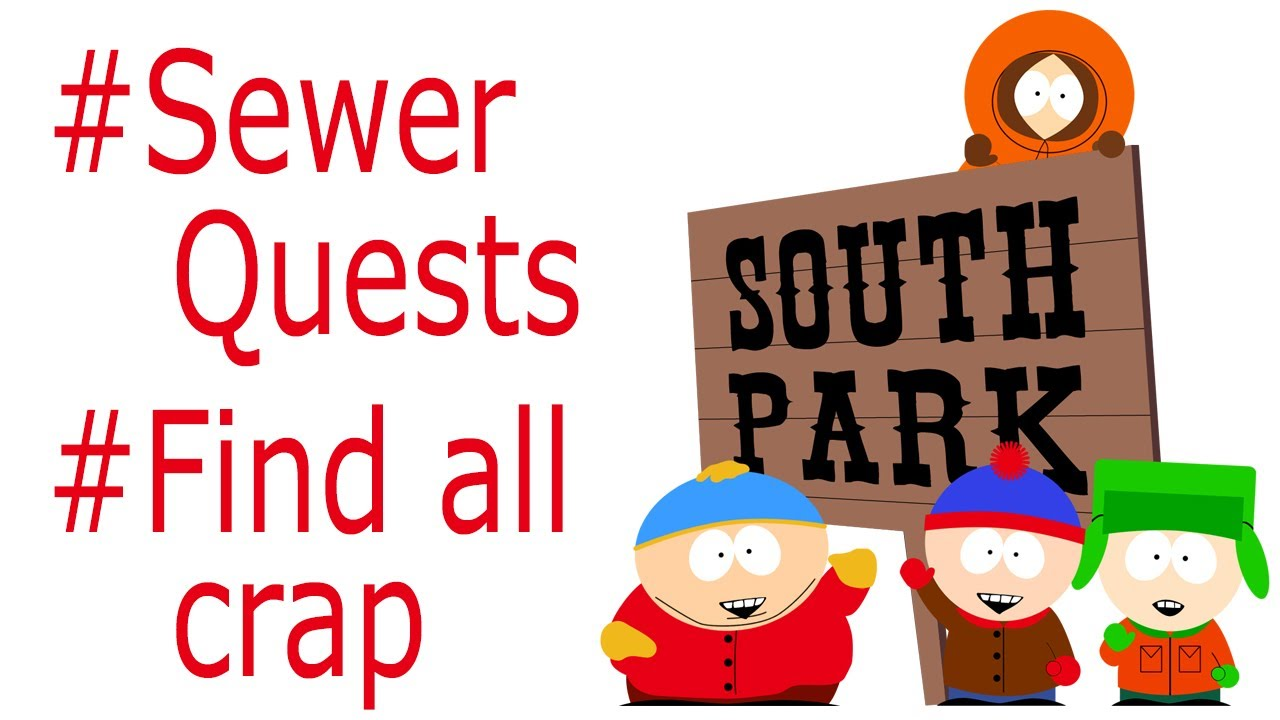 South Park the Stick of Truth sewer quests.