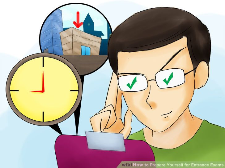How to Prepare Yourself for Entrance Exams (with Pictures).