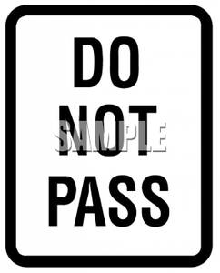 Not Pass Road Sign.