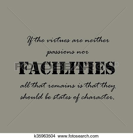Clipart of If the virtues are neither passions nor facilities.
