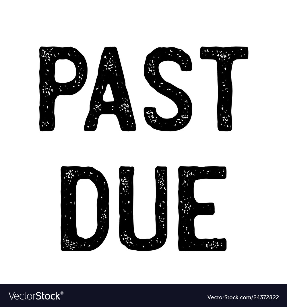 Past due stamp.