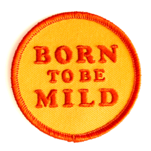 Born To Be Mild Patch.