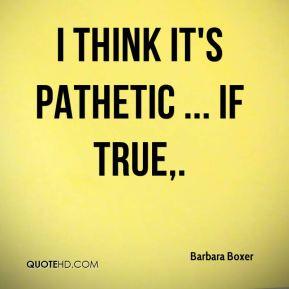 Pathetic Quotes.