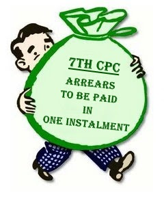 7th CPC : Arrears to be paid in one instalment.