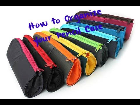How to organize your Pencil case.