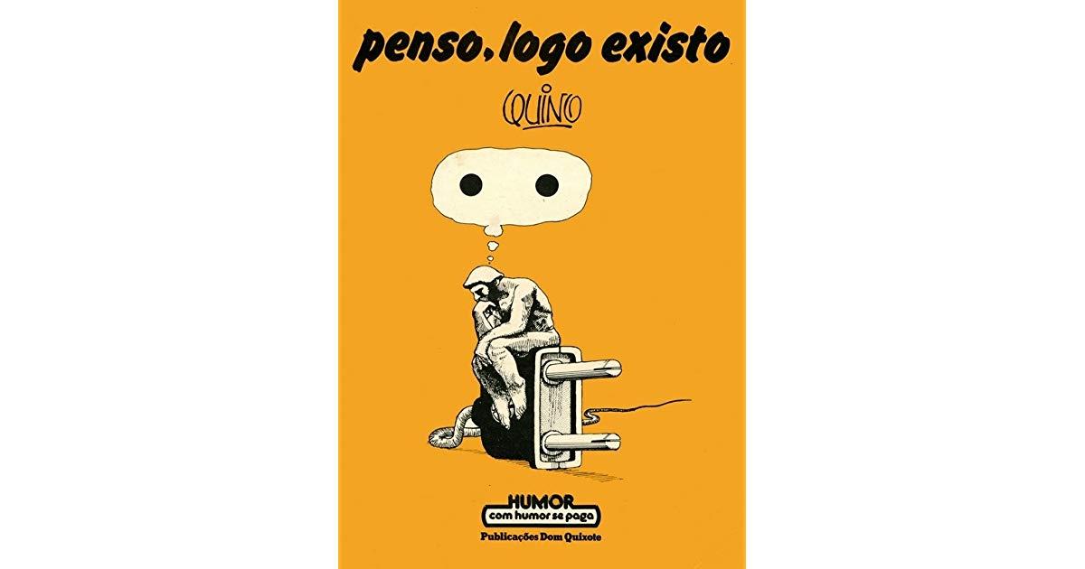 Penso, Logo Existo (Humor com Humor se Paga #11) by Quino.