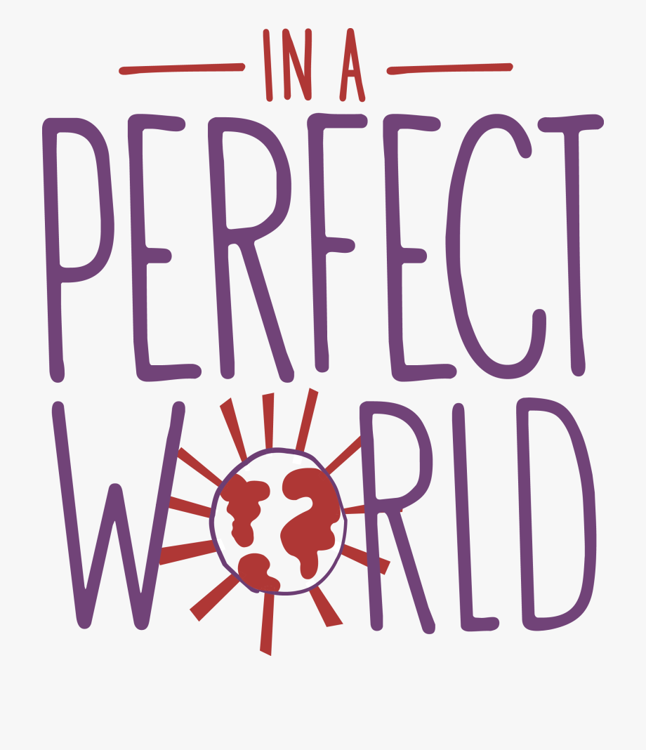 In A Perfect World Foundation.