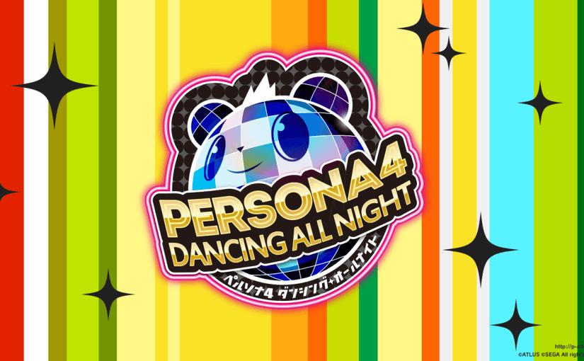 Persona 4: Dancing All Night.