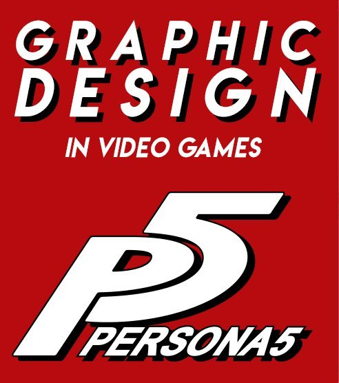 Graphic Design in Video Games: Persona 5.