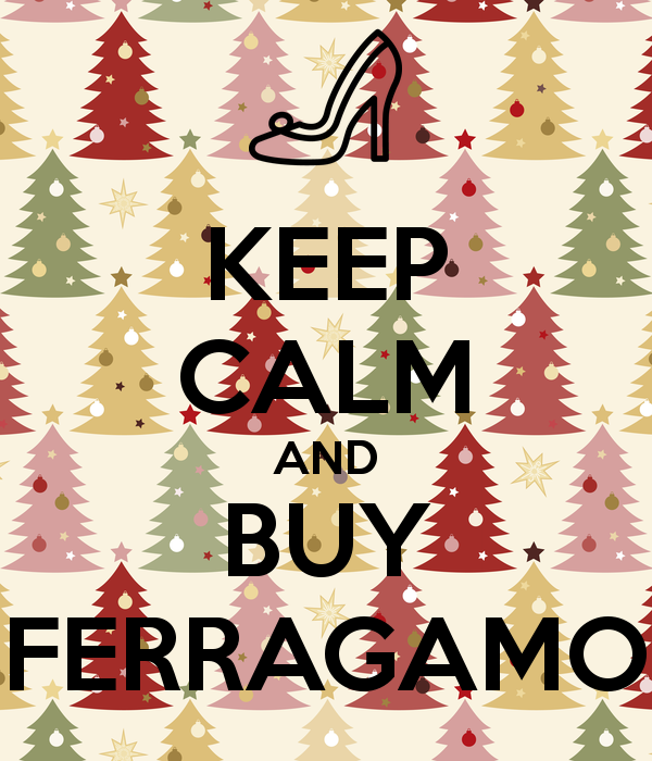 KEEP CALM AND BUY FERRAGAMO Poster.