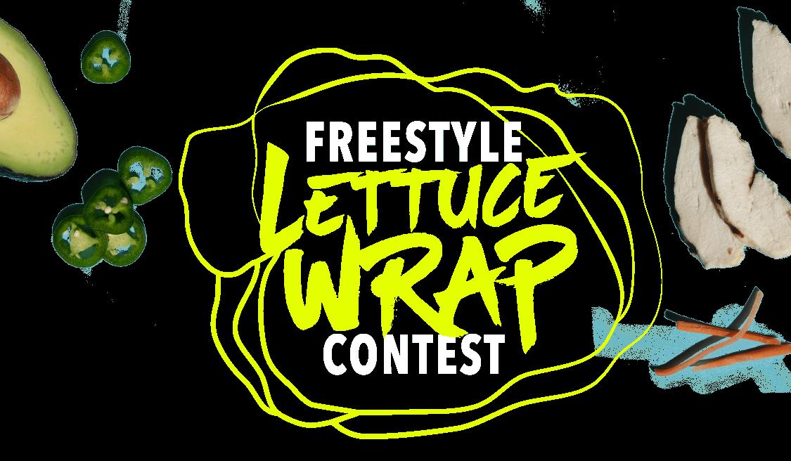 Freestyle Lettuce Wrap Contest.