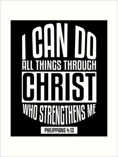 \'Bible Verse I can do all things through Christ Philippians 4:13\' Art Print  by Kleynard Agustin.