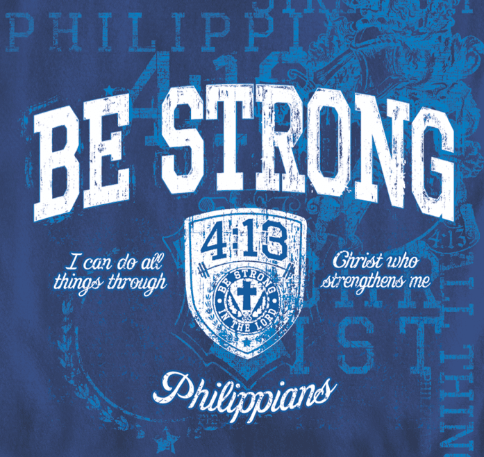 Philippians 4:13 \'Be Strong\'.