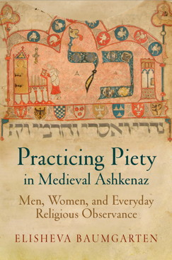 Table of Contents: Practicing Piety in Medieval Ashkenaz.