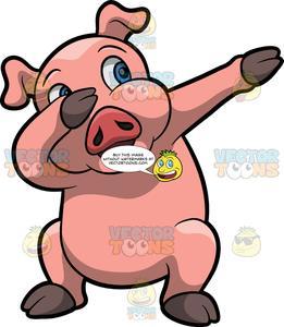 A Dabbing Pig.