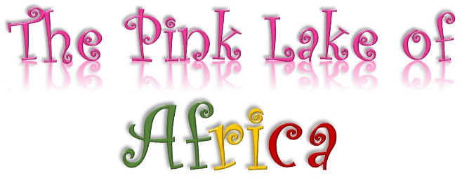 The Pink Lake of Africa.