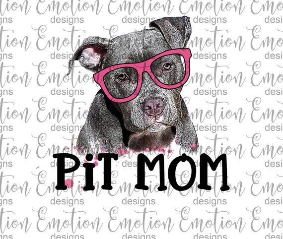 Pit Mom, Pitbull Mom PNG, instant download, Sublimation.