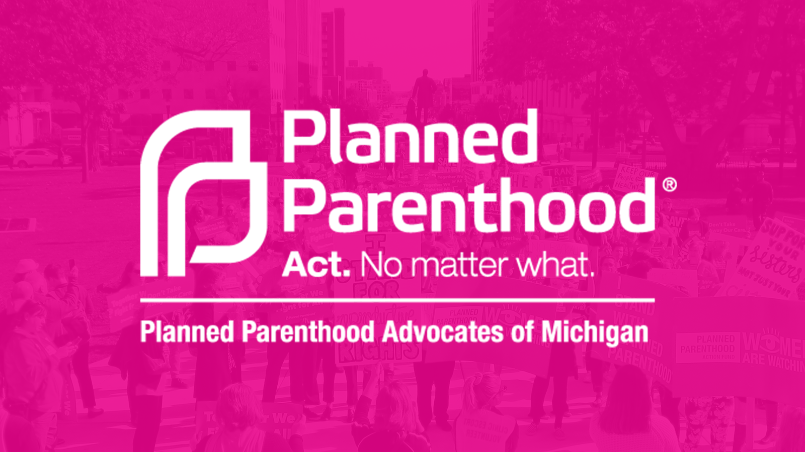 Planned Parenthood Advocates of Michigan.
