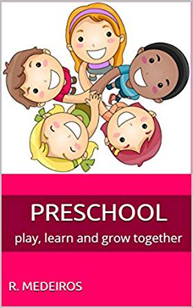 PRESCHOOL: play, learn and grow together.