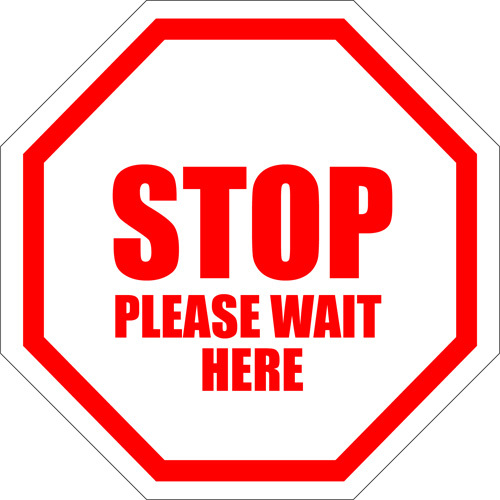 STOP Please Wait Here Floor Sign : Custom Signs Available With.