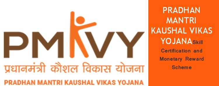 Pradhan Mantri Kaushal Vikas Yojana.