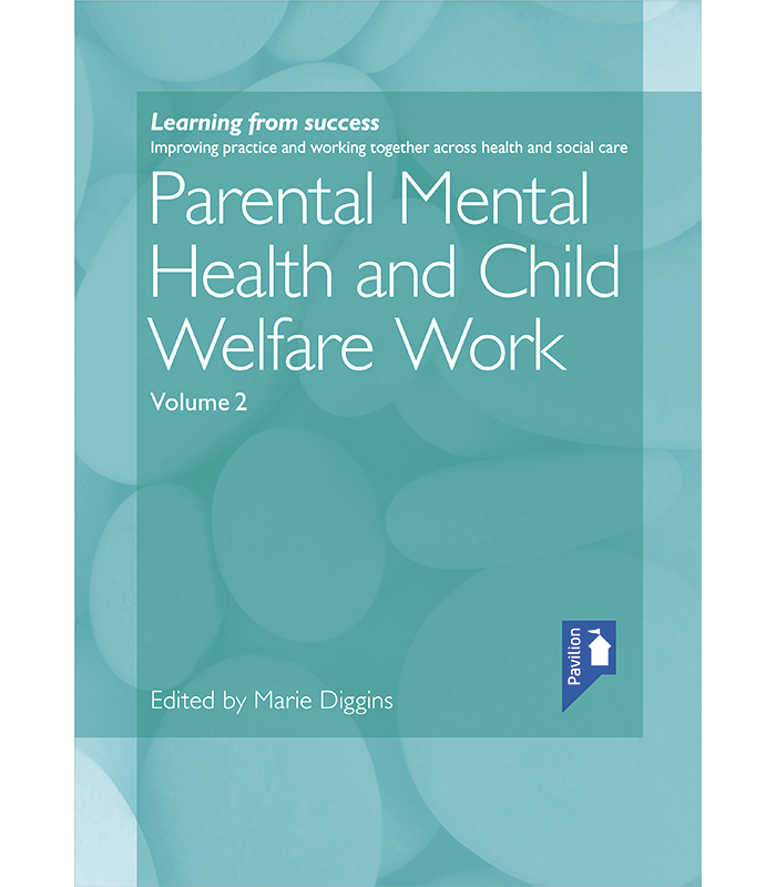 Parental Mental Health and Child Welfare Work Volume 2.