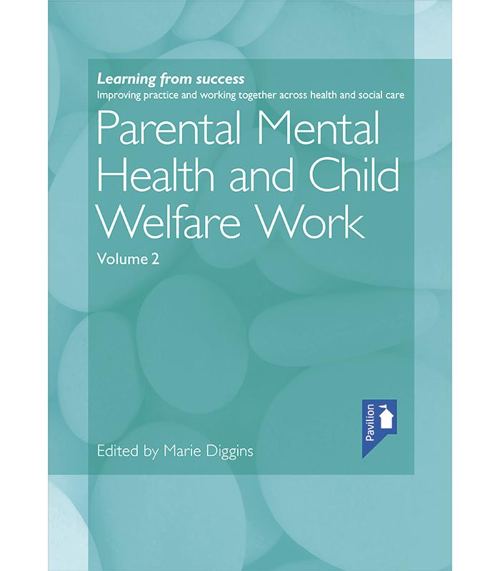 Parental Mental Health and Child Welfare Work Volume 2.