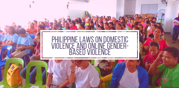 Philippine Laws on Domestic Violence and Online Gender.