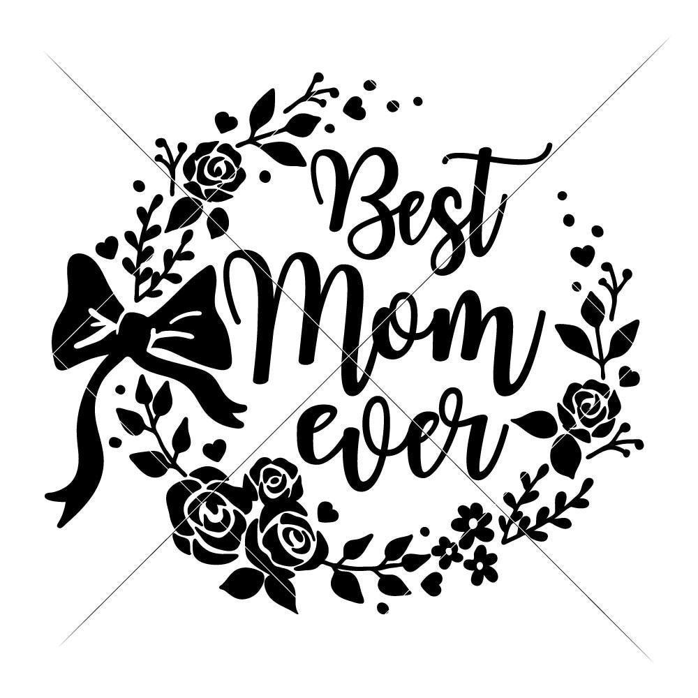 Best Mom ever svg png dxf eps.