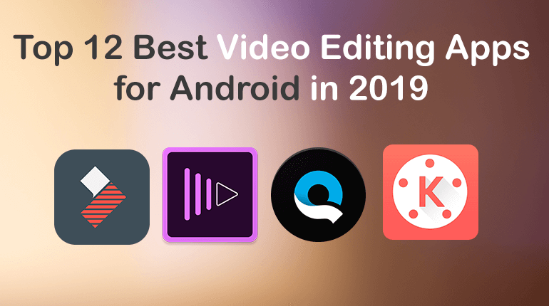 Top 12 Best Video Editing Apps for Android in 2019 FREE.