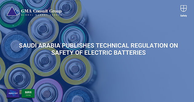 Saudi Arabia Publishes Technical Regulation on Safety of.