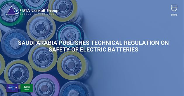 Saudi Arabia Publishes Technical Regulation on Safety of.