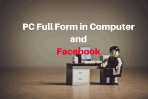 PC Full Form in FB and Computer Hindi.