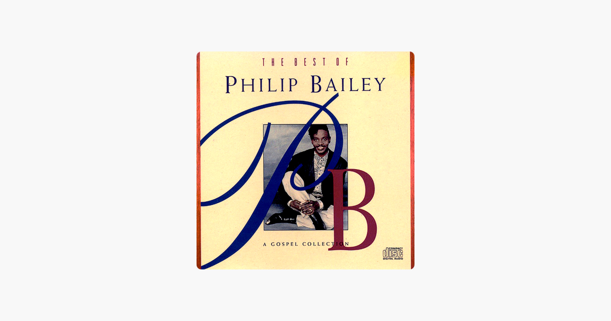 ‎The Best of Philip Bailey.