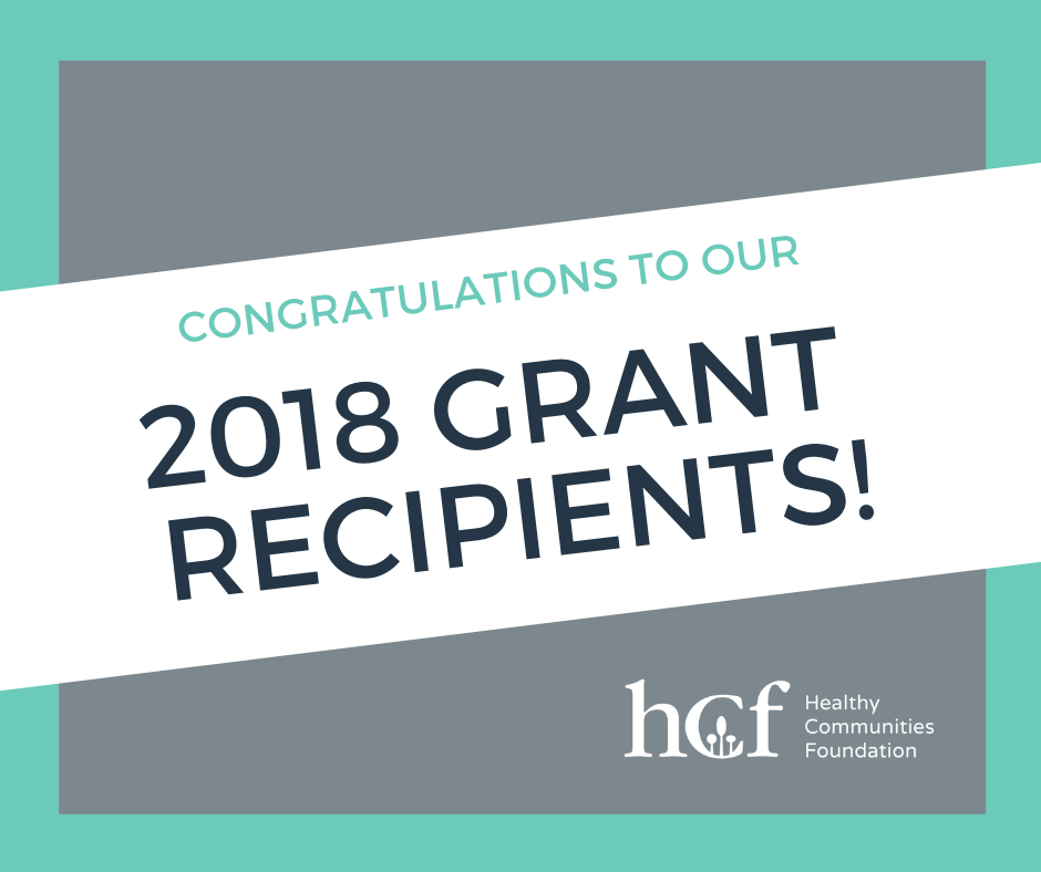 Healthy Communities Foundation Announces 2018 Grant Awards.