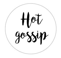 Hot Gossip.