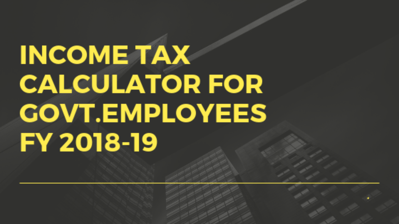 Latest]Income Tax Calculator FY 2018.