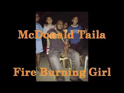 McDonald Taila FIRE BURNING GIRL PNG Local Music 2017 fresh.
