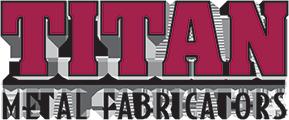 Titan Metal Fabricators.