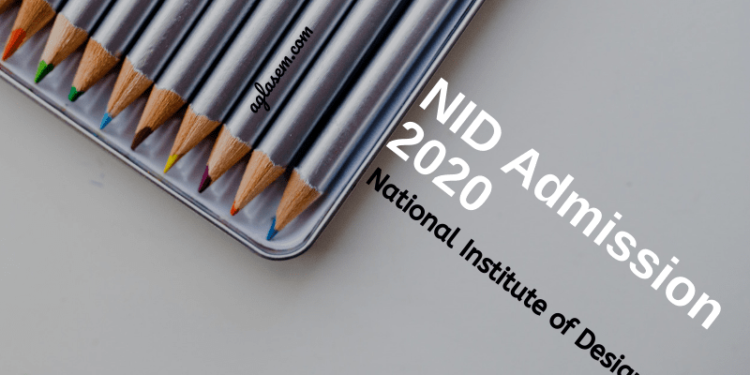 NID Admission 2020: Process, DAT Prelims and Mains.