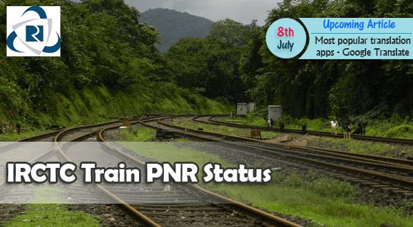IRCTC Train PNR Status, NTES Rail Running Status.
